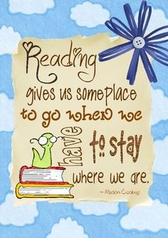Reading Quote Reading Gives Us Someplace To Go Reading