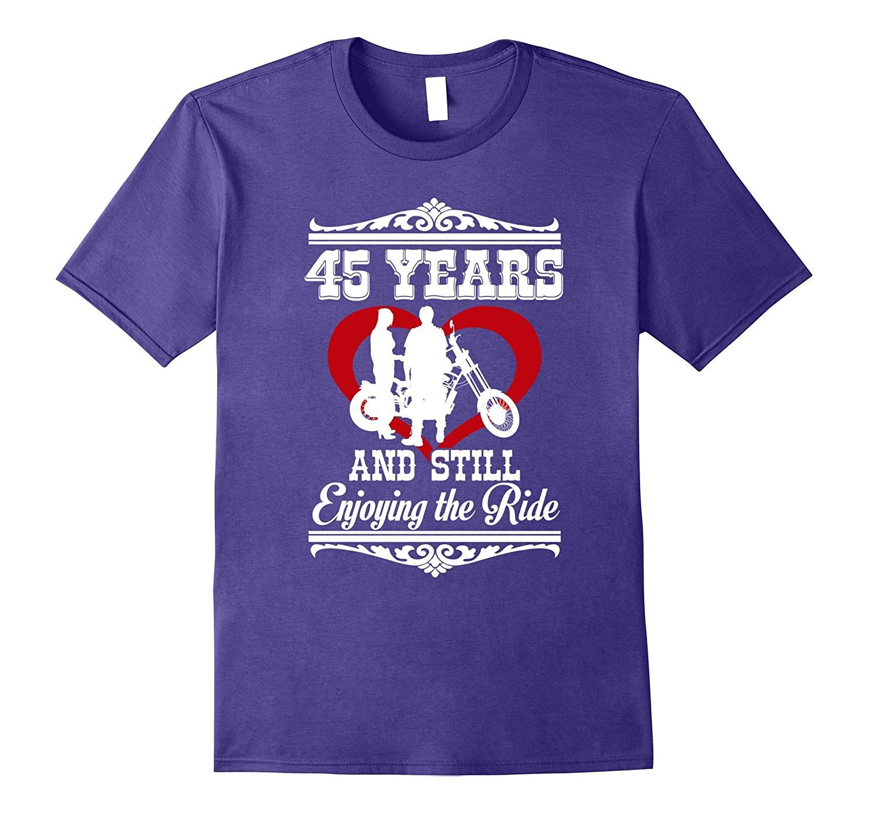 Funny 45th Wedding Anniversary TShirt For Husband And