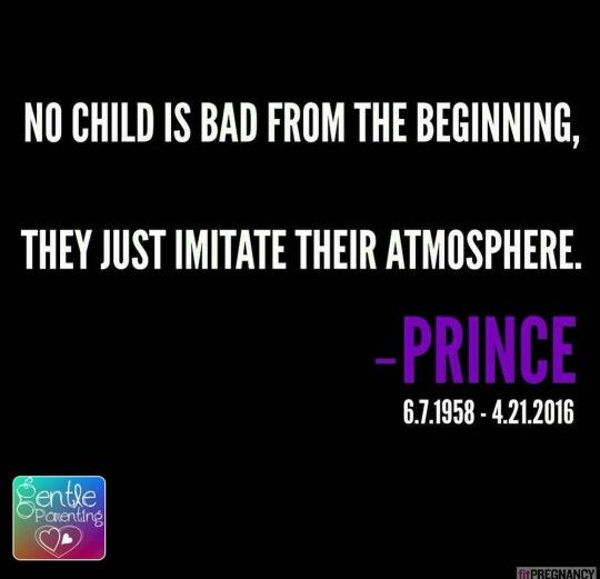 No child is bad from the beginning. -Prince | Psyched ...