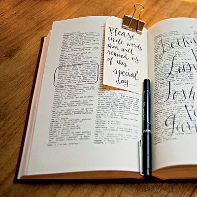 Bride & groom asked guests to circle words in a dictionary that would remind them of their wedding day....