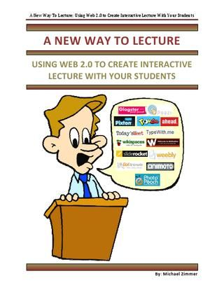 A New Way To Lecture  http://issuu.com/mzimmer557/docs/a_new_way_to_lecture