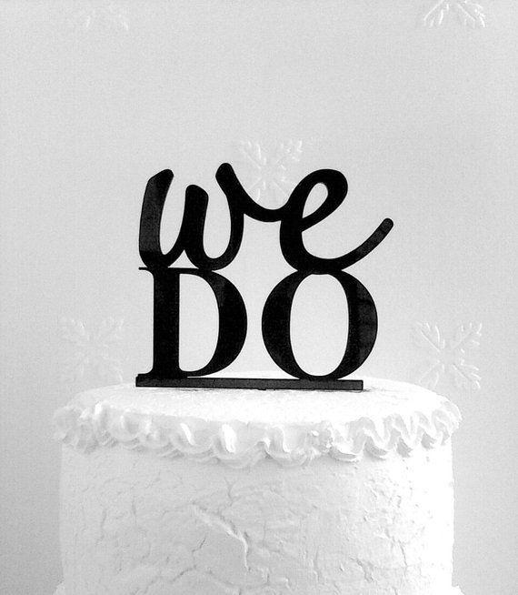 We Do Cake Topper  Custom Wedding Cake Topper Romantic Wedding Cake Decoration Love Cake Topper Traditional Wedding Cake Topper