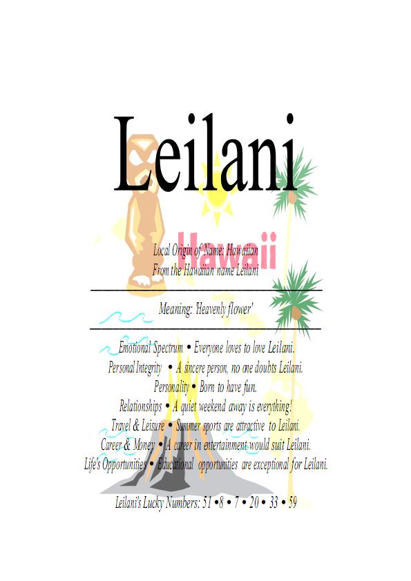 "Leilani, female name, means ""heavenly flowers"" in Hawaiian"