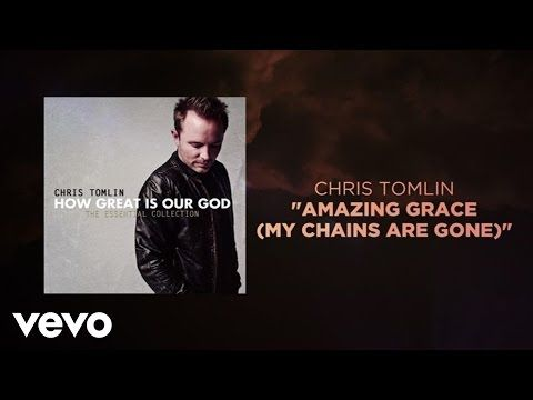 Chris Tomlin - Amazing Grace (My Chains Are Gone) (Lyrics And Chords ...