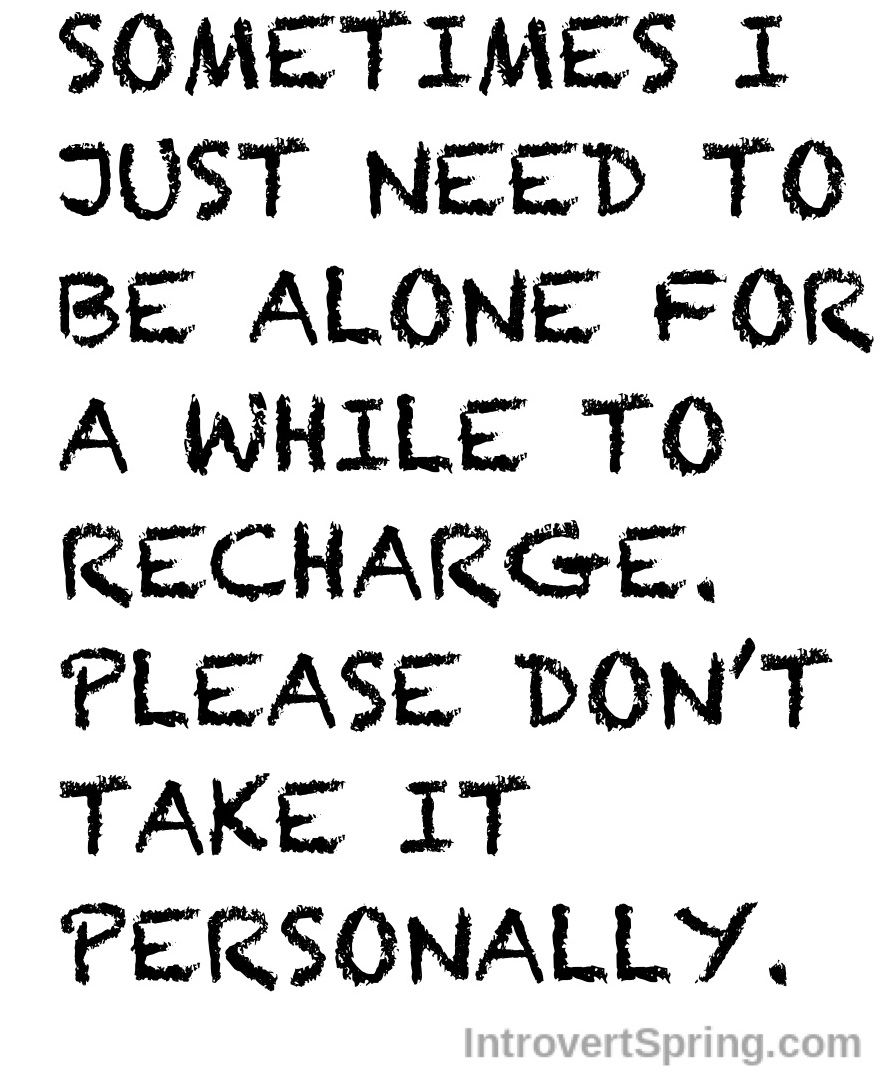 Sometimes I Just Need To Be Left Alone Please Don T Take It Personally Quotable Quotes Inspiring Quotes About Life Personal Quotes