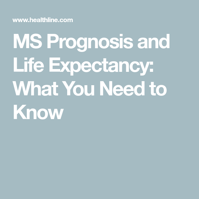MS Prognosis and Life Expectancy: What You Need to Know