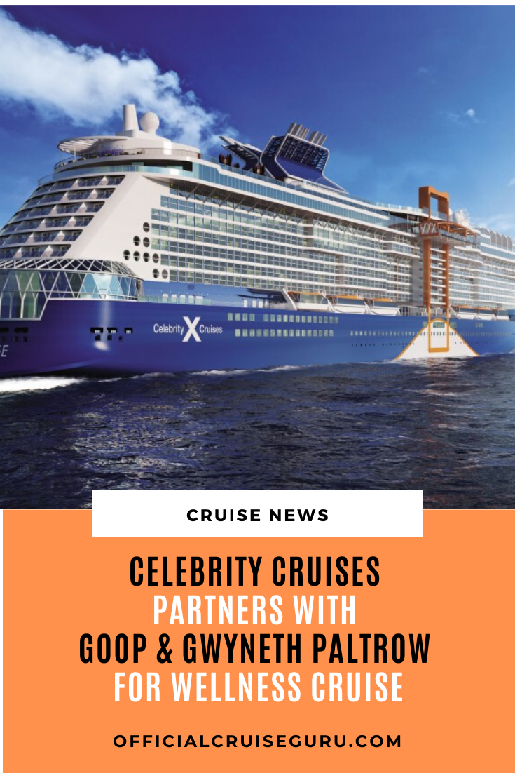 Celebrity Cruises Partners With Goop Gwyneth Paltrow For Wellness Cruise In 2020 Celebrity Cruises Celebrity Cruise Ships Cruise