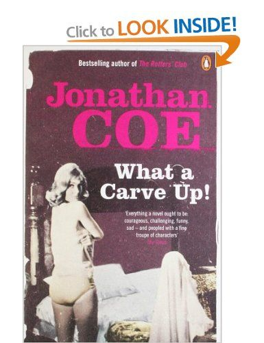 What a Carve Up!: Amazon.co.uk: Jonathan Coe: Books