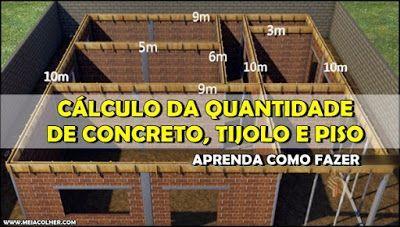 Aprenda como CALCULAR a quantidade de Concreto, Tijolos e ...