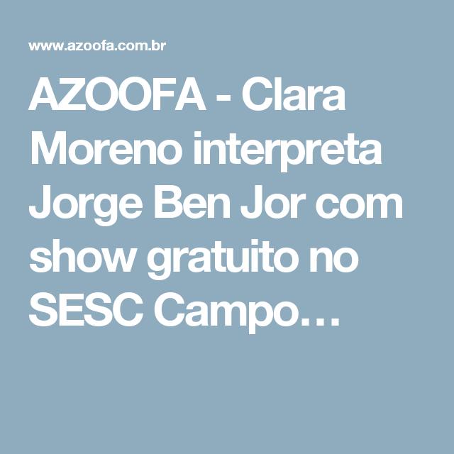 AZOOFA - Clara Moreno interpreta Jorge Ben Jor com show gratuito no SESC Campo…