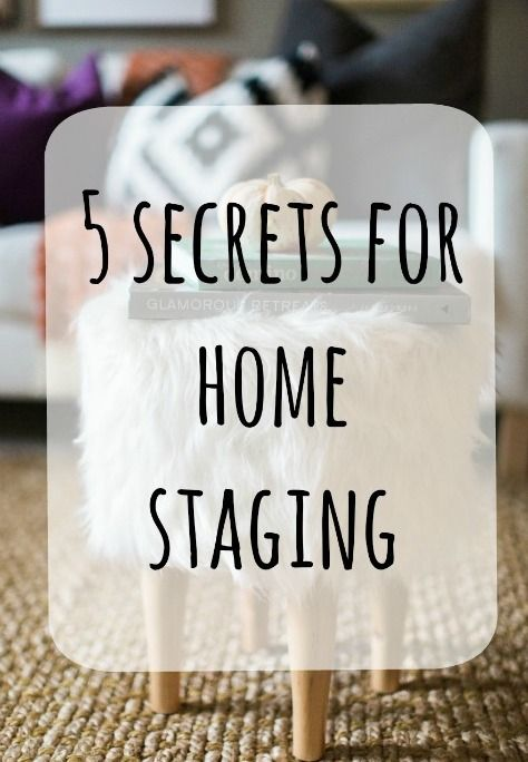 Today I am sharing my 5 top secrets to home staging. Staging is a ...