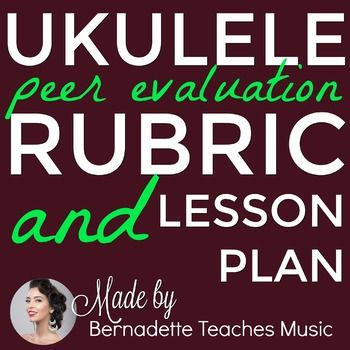 Ukulele Peer Evaluation Lesson Plan And Rubric  Unit  Students