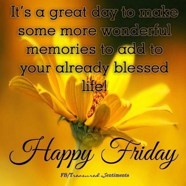 Good Morning Children Happy Friday Stay Safe Warm And Bless Don T Forget Your Water Enjoy Love You Its Friday Quotes Happy Friday Pictures Friday Quotes Funny