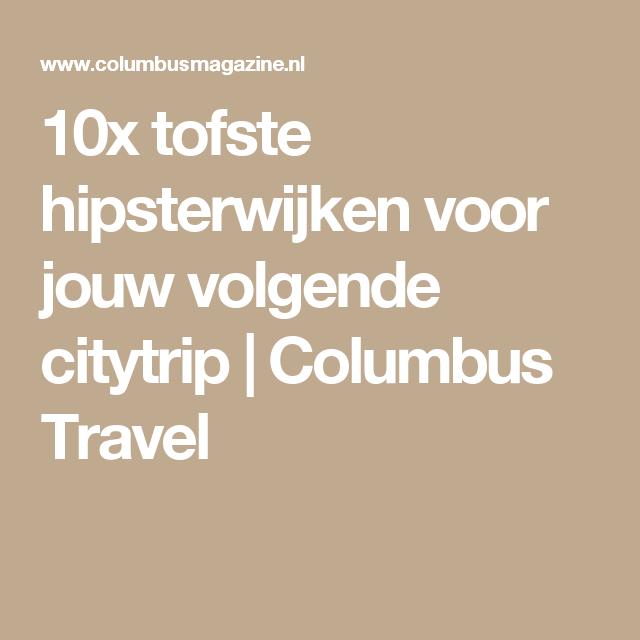 10x tofste hipsterwijken voor jouw volgende citytrip | Columbus Travel