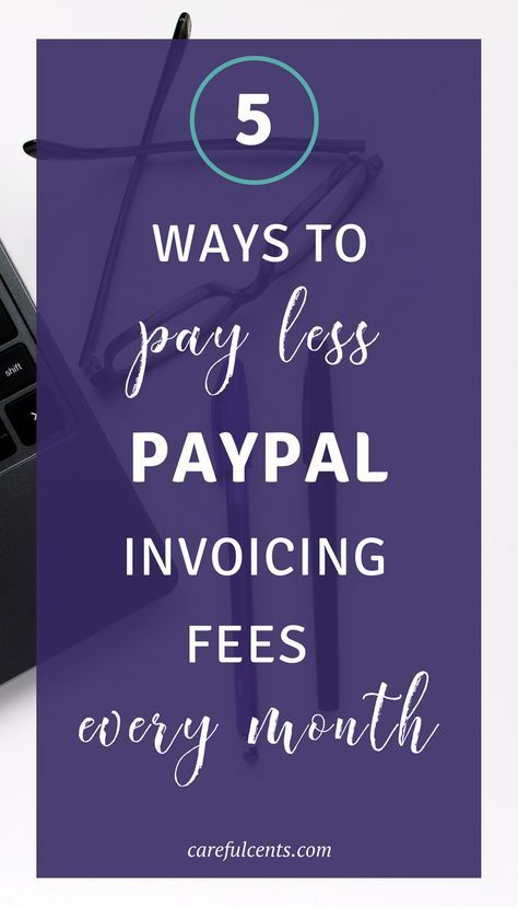 Decrease PayPal Fees: 5 Ways to Lower Invoicing Fees