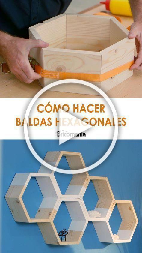 Vamos a realizar unas sencillas baldas con forma de hexágono Uniendo diferente