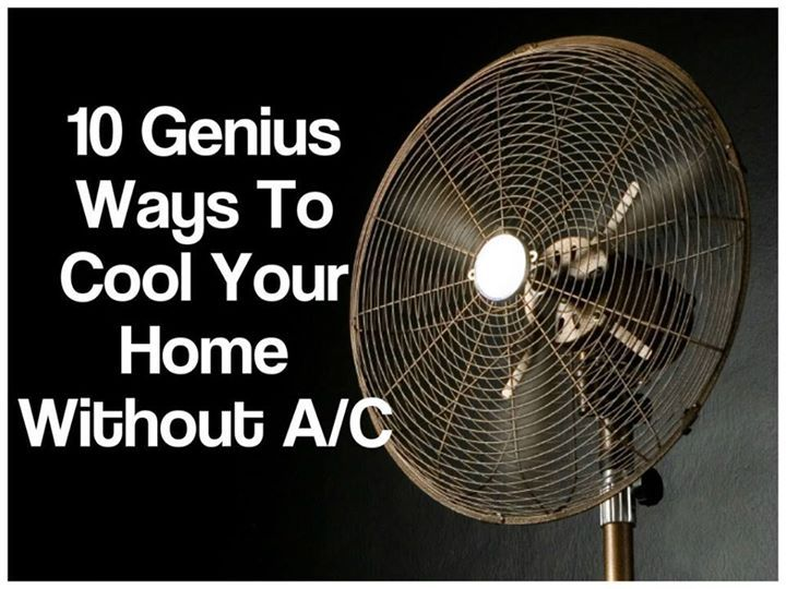 10 Genius Ways To Stay Cool Without Air Conditioning Heating And Air Conditioning Homemade Air Conditioner Cool Stuff