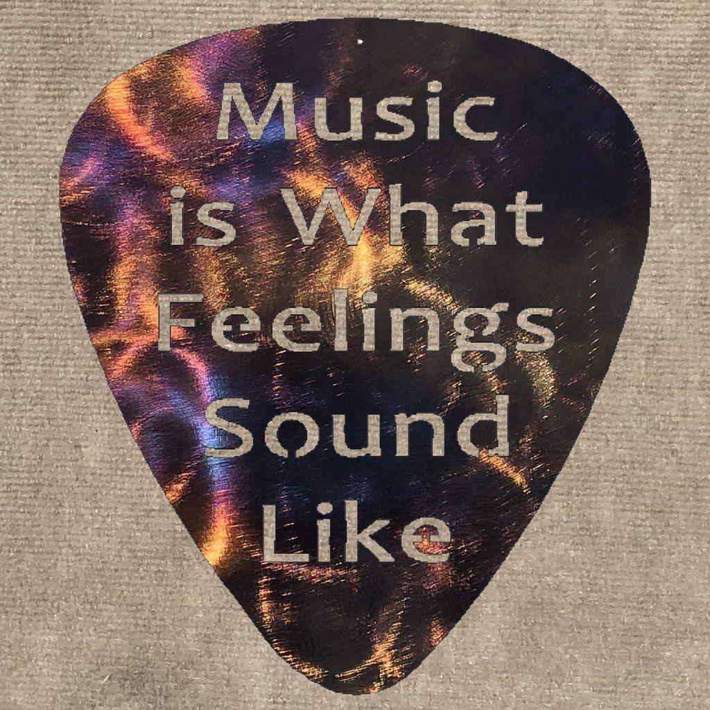 Music is What Feelings Sound Like Guitar Pick Metal Art