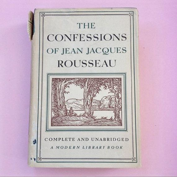 Confessions Of Jean Jacques Rousseau  Montaigne Selected Essays    Confessions Of Jean Jacques Rousseau  Montaigne Selected Essays    Hardcover Modern Library Philos