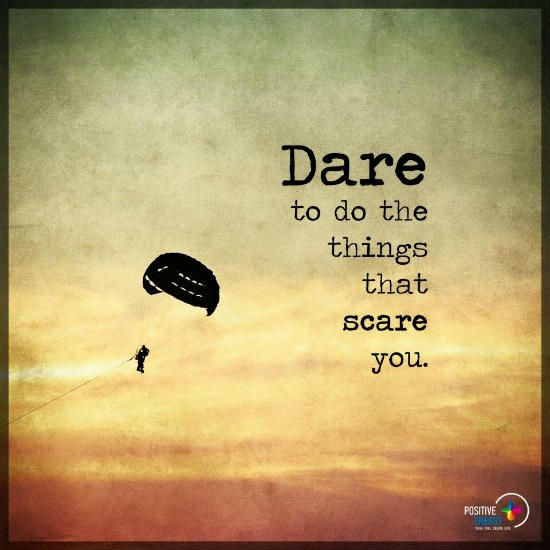 Dare To Do The Things That Scare You Dare Quote Dare Quotes Stunning Dare Quotes