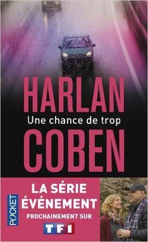 Amazon Fr Une Chance De Trop Harlan Coben Roxane Azimi
