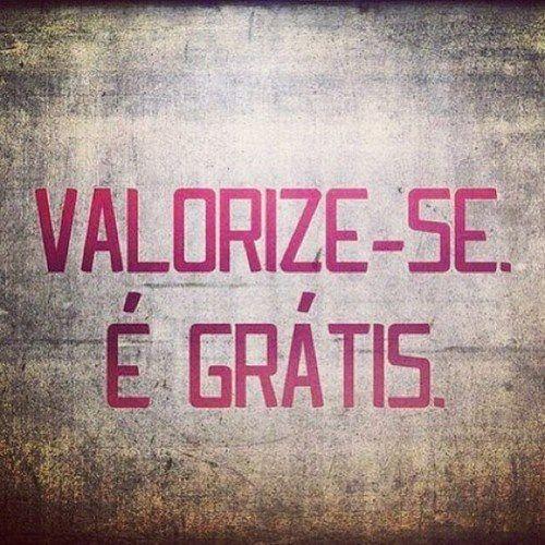 Tu Tens Um Valor Inestimável!  Tens de Ter Perfeita consciência que És um Ser Especial, com Muito Valor e Capaz de Alcançar TUDO o que Desejas.  VALORIZA-TE!  #atreveteaserlivre #escolheserfeliz