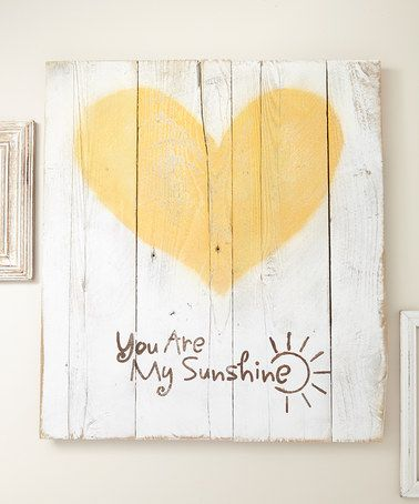 Look at this #zulilyfind! \'You Are My Sunshine\' Barnwood Wall Art ...