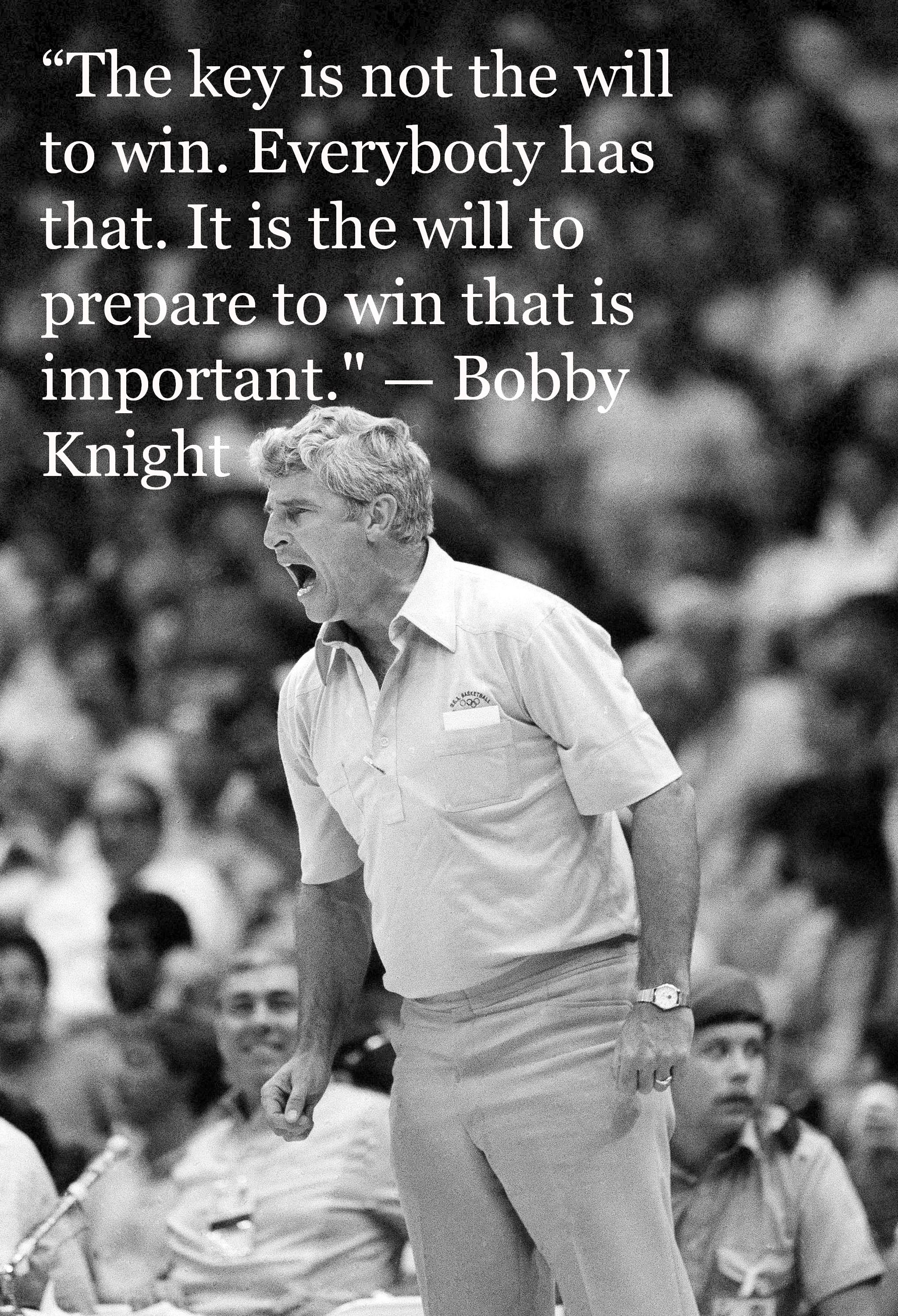 Bobby Knight On The Will To Win Leave The Ball Will You George