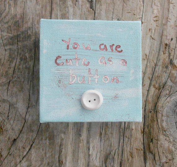 Hey, I found this really awesome Etsy listing at https://www.etsy.com/listing/224975524/you-are-as-cute-as-a-button-decor-childs