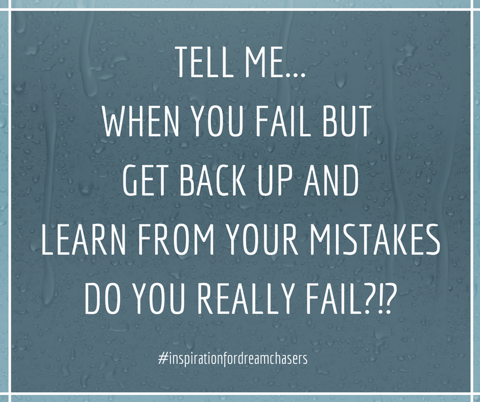 Tell Me When You Fail But Get Back Up And Learn From Your Mistakes Do You Really Fail Inspiratio Learn From Your Mistakes Picture Quotes Do You Really