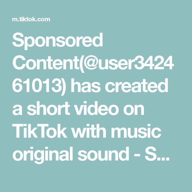 Sponsored Content User342461013 Has Created A Short Video On Tiktok With Music Original Sound Sponsored Content Fo Sponsored Content The Originals Content