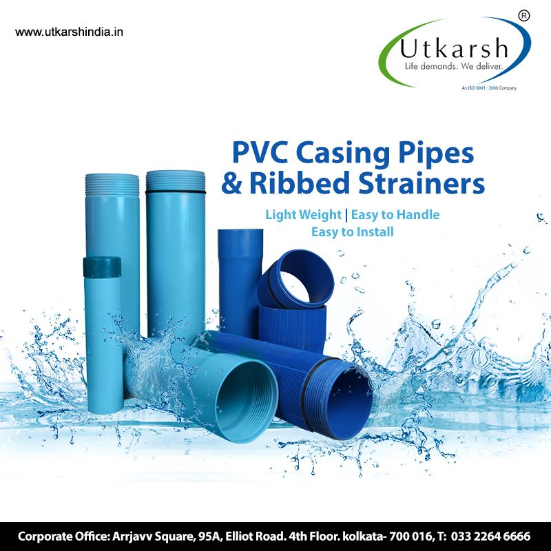 Utkarsh India Is The Leading Manufacturer Of Pvc Casing Pipes And Ribbed Strainers Our Pipes Are Rust Free Chemical Resistant Long Lasting And Available