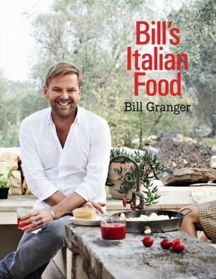 Bill's Italian food / Bill Granger
