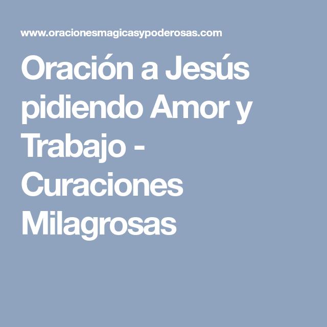 Oración a Jesús pidiendo Amor y Trabajo - Curaciones Milagrosas