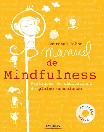 Manuel De Mindfulness L Bibas Librairie Eyrolles Pleine Conscience Meditation Pleine Conscience Technique De Meditation