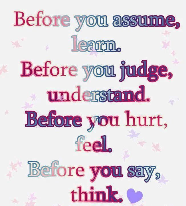 Before you assume, learn...