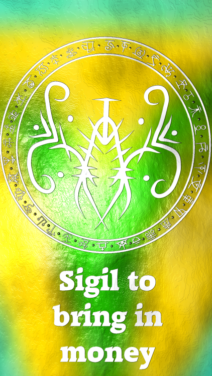Sigil to bring in money Requested by Anonymous Here you go