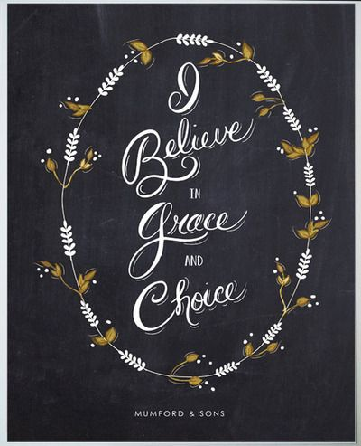 Mumford And Sons Quotes I Believe In Grace And In Choicemumford & Sons #quote  Quotes .