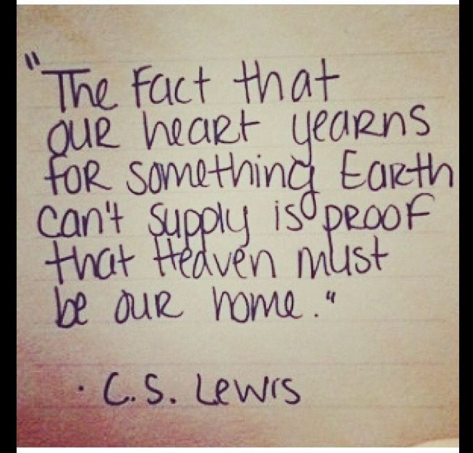 Heaven Is Home C S Lewis Quotable Quotes Words Quotes