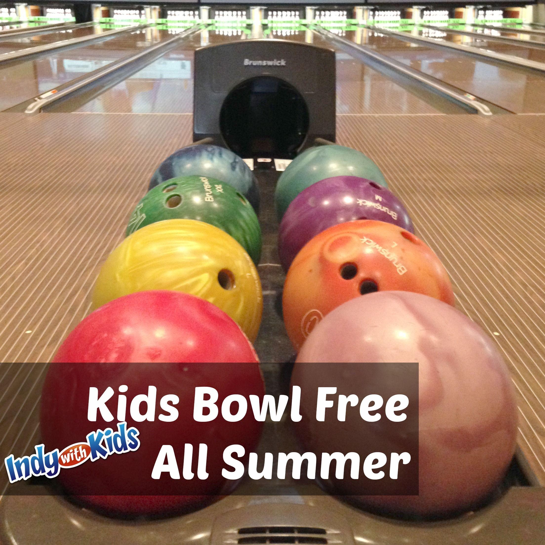 Kids Bowl Free This Summer And Spring Fun Summer Activities Indianapolis Summer Fun