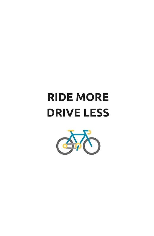 Ride More Drive Less Poster Riding Driving Save Earth