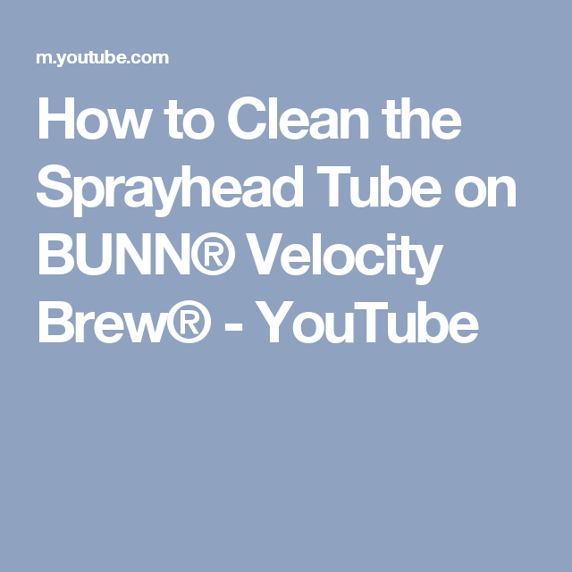 How To Clean The Sprayhead Tube On Bunn Velocity Brew Youtube