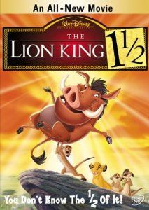 The Lion King 1 1 2 This Movie Was To The Lion King What