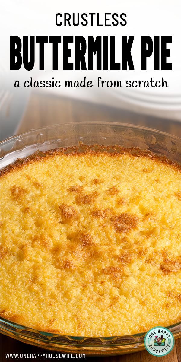 Easy Crustless Buttermilk Pie Recipe In 2020 Buttermilk Recipes Buttermilk Pie Baked Dishes