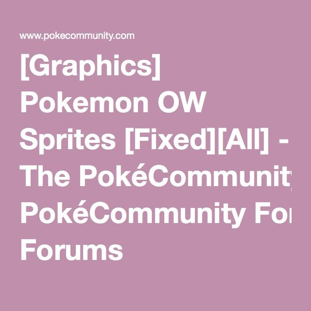Graphics] Pokemon OW Sprites [Fixed][All] - The