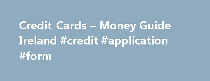 Credit Cards u2013 Money Guide Ireland #credit #application #form   - credit application form