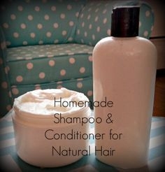 Homemade Shampoo & Conditioner for Natural Hair