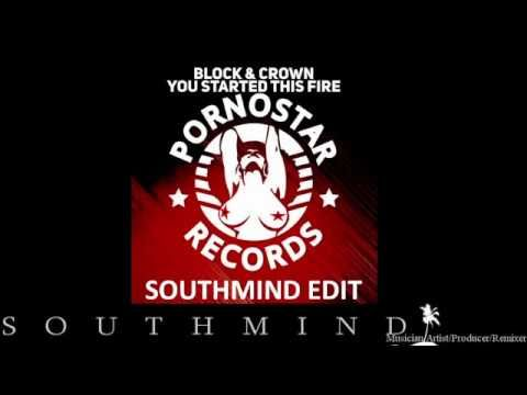 Block & Crown - You Started The Fire (Southmind Edit)
