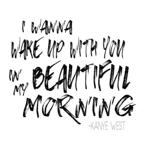 Svg Life Of Pablo I Wanna Wake Up With You In My Beautiful Morning Digital Vecto Wedding Invitation Envelopes Wake Up With You Inexpensive Wedding Venues