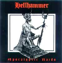 Hellhammer - Apocalyptic Raids (1985)